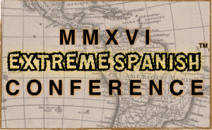 2016 Extreme Spanish Conference